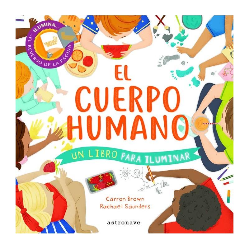 El cuerpo humano - un libro para iluminar