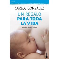 Un regalo para toda la vida - guía de lactancia materna