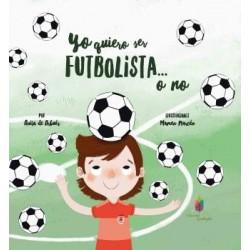 Yo quiero ser futbolista... o no
