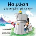 Houston y la máquina del tiempo - minilibro Pispás