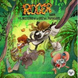 Roger Ratón y el misterio de la voz del papagayo