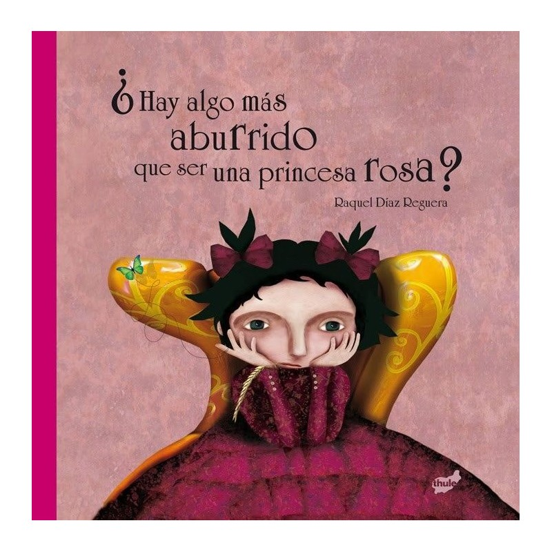 Hay algo mas aburrido que ser una princesa rosa.